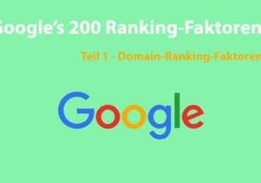 Die 200 Ranking-Faktoren von Google: Die vollständige Liste – Teil 1 – Domain-Ranking-Faktoren
