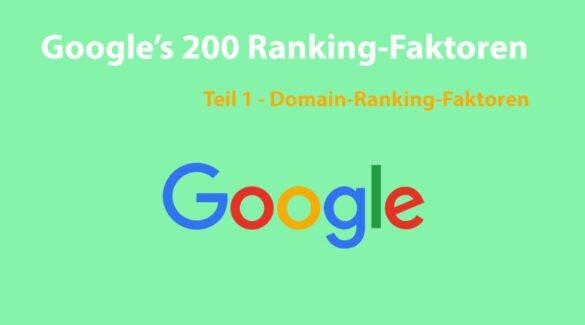 Die 200 Google-Ranking-Faktoren: Die vollständige Liste – Teil 1 – Domain-Ranking-Faktoren