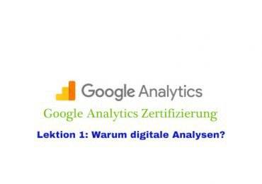 Lektion 1: Warum digitale Analysen?