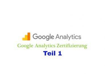 Google Analytics Zertifizierung für Anfänger – Artikelserie